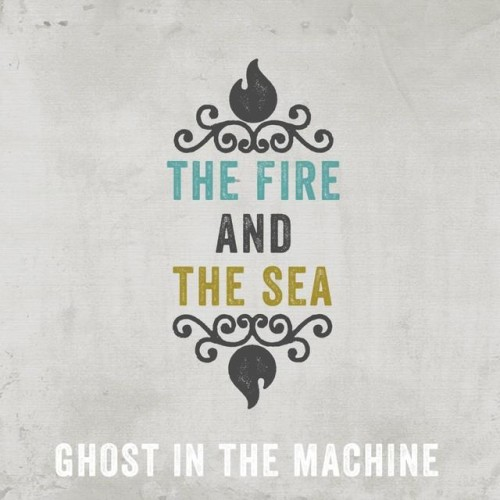 The Fire and the Sea – Ghost in the Machine