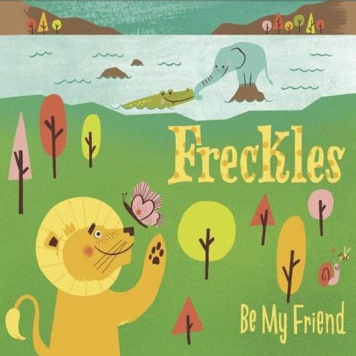 Freckles – Be My Friend